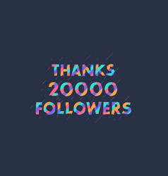 Thanks 20000 followers 20k followers celebration vector