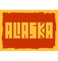 Alaska state name vector image vector image