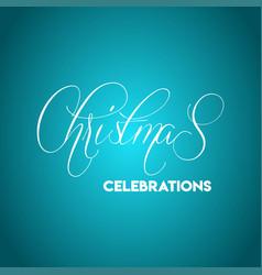 christmas celebrations turquoise background vector image