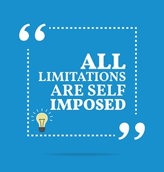 Inspirational motivational quote all limitations vector