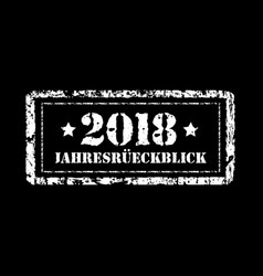 jahresruckblick 2018 review of the year stamp vector image