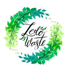 hand drawn lettering zero waste with round frame vector image