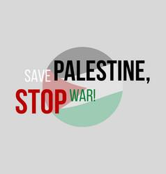 Save palestine stop war free palestine vector