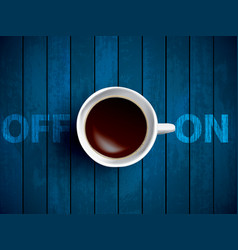 coffee cup concept - off and on lettering with muf vector image