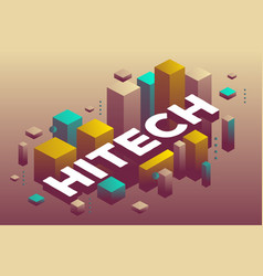 Creative of three dimensional word hitech with vector