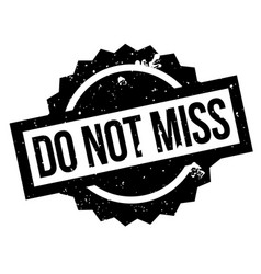 do not miss rubber stamp vector image