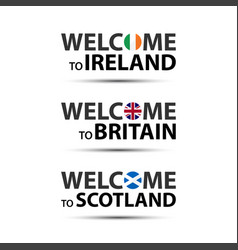 welcome to ireland britain and scotland vector image