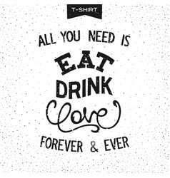 all you need is eat drink love vector image