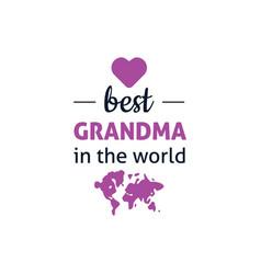 Best grandma in world vector