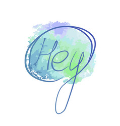 lettering watercolor blue hey vector image