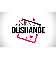 dushanbe welcome to word text with handwritten vector image