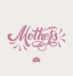 Hand drawn lettering - happy mothers day elegant vector