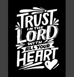 Hand lettering and bible verse trust in lord vector