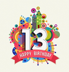 Happy birthday 13 year greeting card poster color vector