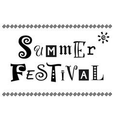Lettering of summer festival in black vector