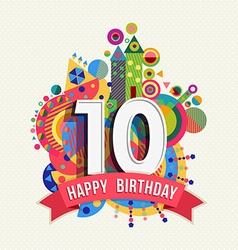 Happy birthday 10 year greeting card poster color vector image vector image