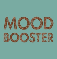 coffee beans mood booster typography vector image vector image