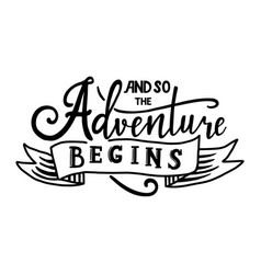 And so adventure begins hand drawn vector