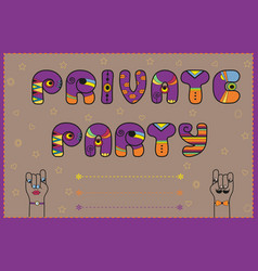 Private party funny invitation vector