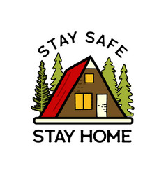 Stay safe stay home concept vector