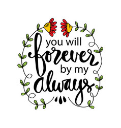 you will be forever be my always hand lettering vector image