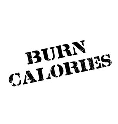 burn calories rubber stamp vector image