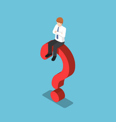 Isometric businessman is sitting on question vector