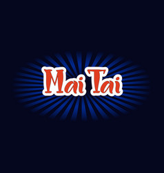 Lettering of mai tai in red vector