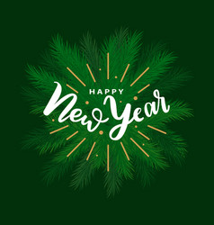 happy new year lettering greeting evergreen spruce vector image
