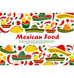 Mexican cuisine food mexico restaurant menu vector