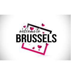 Brussels welcome to word text with handwritten vector