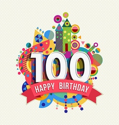 Happy birthday 100 year greeting card poster color vector