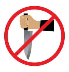 Hand with a knife No Weapons Sign vector image
