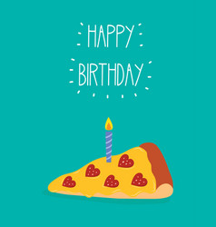 Birthday card with piece pizza and candle vector