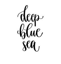 Deep blue sea - hand lettering travel inscription vector