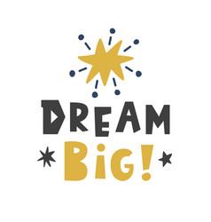 dream big scandinavian childish poster vector image