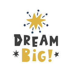 dream big scandinavian style childish poster vector image