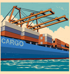 loading containers retro poster vector image