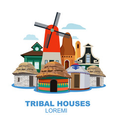 Traditional tribal houses from different peoples vector