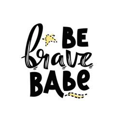 Handwritten feminist slogan be brave baby vector