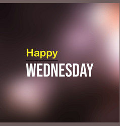 Wednesday Quote Happy Vector Images 50