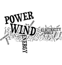 the benefits of wind power text background word vector image