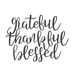 Grateful thankful blessed hand drawn phrase vector