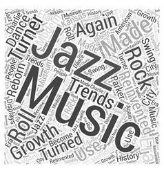 The Growth Of Jazz Music Word Cloud Concept vector