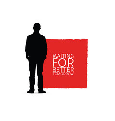 Waiting for better tomorow with man silhouette vector