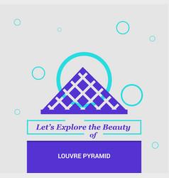 lets explore the beauty of louvre pyramid paris vector image
