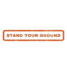 Stand Your Ground Rubber Stamp vector
