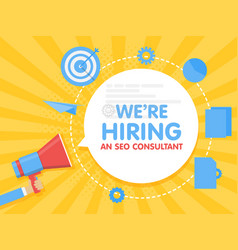 We hiring a seo consultant analyst megaphone vector
