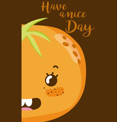 have a nice day card with fruit cartoon vector image
