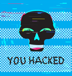 funny skull and text you hacked vector image